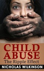 81Gfg HGljL. SL1500 e1376469101181 Review of Nicholas Wilkinson's Child Abuse: The Ripple Effect