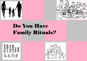 family rituals 300x211 Using Family Rituals to Spend Time Together
